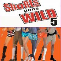 Shorts Gone Wild 5