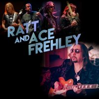 Ratt and Ace Frehley