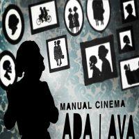 Manual Cinema Presents ADA/AVA