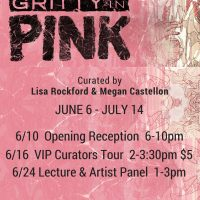 """Gritty in Pink"" Art Exhibit curated by Lisa Rockford and Megan Castellon"