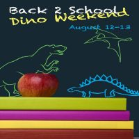Back 2 School Dino Weekend