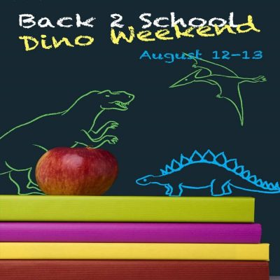 Back 2 School Dino Weekend
