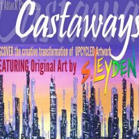 """CASTAWAYS"" Closing Reception (Art By Stephanie Leyden)"