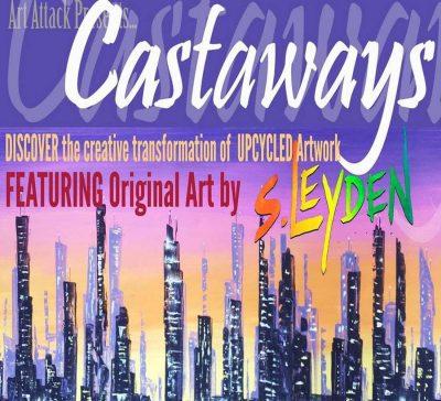 """""""CASTAWAYS"""" Closing Reception (Art By Stephanie Leyden)"""