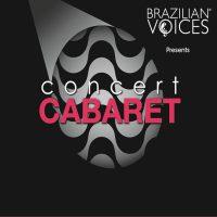 Brazilian Voices Concert: Cabaret