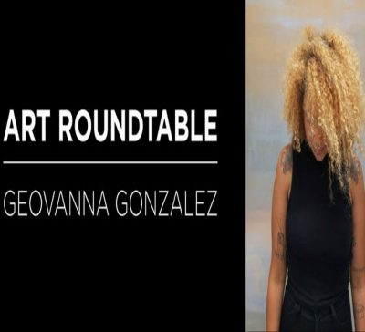 Art Roundtable: GeoVanna Gonzalez