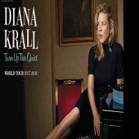 Diana Krall: Turn Up The Quiet World Tour 2017-2018