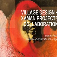 Group Exhibition - Village Design + Xaman Projects...
