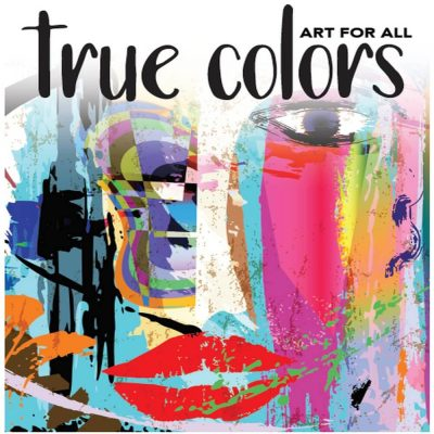 True Colors Exhibit Opening Reception