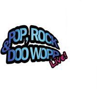 Pop, Rock, & Doo Wopp Live!