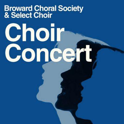 Broward Choral Society and Select Choir - Spring Concert