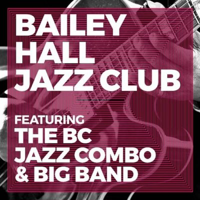 Bailey Hall Jazz Club Featuring the BC Jazz Combo