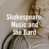 Shakespeare: Music and the Bard