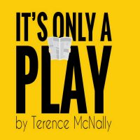 It's Only a Play by Terence McNally