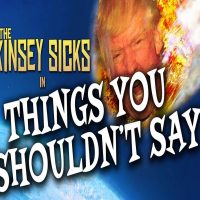 The Kinsey Sicks: Things You Shouldn't Say