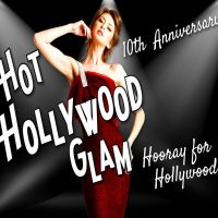 10th Annual Hot Hollywood Glam: Hooray for Hollywood