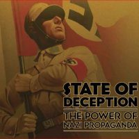 Grand Opening: State of Deception: The Power of Nazi Propaganda