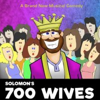 Solomon's 700 Wives: The Musical