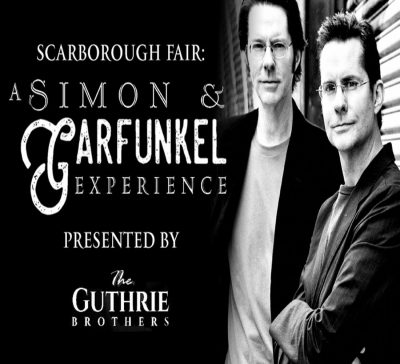 Scarborough Fair: A Simon & Garfunkel Experience Presented by The Guthrie Brothers