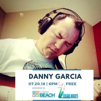 Friday Night Sound Waves presents Danny Garcia