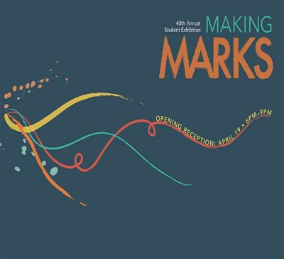 Making Marks: 40th Annual Student Exhibition