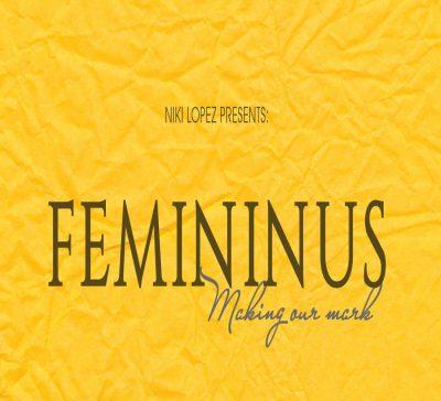 FEMININUS - Making our mark: Women's History Month group art exhibit
