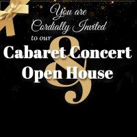 Cabaret Concert & Open House