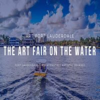 "Art Fort Lauderdale - ""The Art Fair On The Water"""