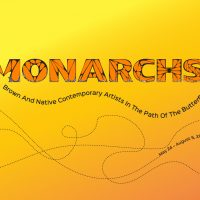 """Monarchs: Brown and Native Contemporary Artists in the Path of the Butterfly""""Artist Reception"""