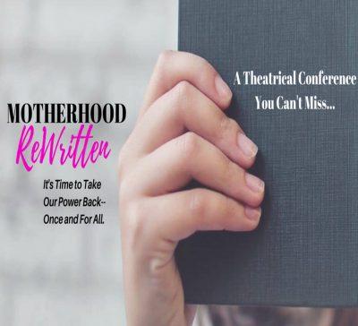 Motherhood Rewritten Theatrical Conference