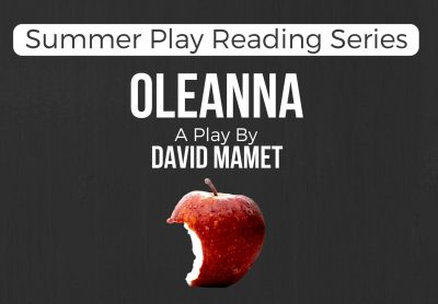 Summer Play Reading Series: Oleanna by David Mamet...