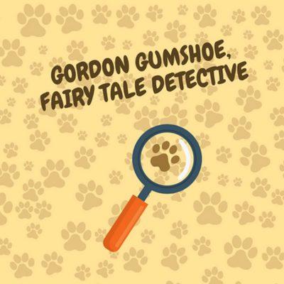 """Gordon Gumshoe, Fairy Tale Detective"" at the Sand..."