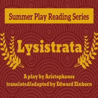 Summer Play Reading Series: Lysistrata by Aristophanes translated/adapted by Edward Einhorn