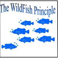 """""""The Wildfish Principle"""""""