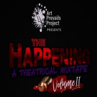 The Happening: A Theatrical Mixtape; Volume II