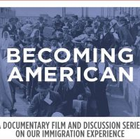 """""""Becoming American"""" Film/Discussion Series at Main Library"""