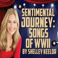 Sentimental Journey – Songs of WWII by Shelley Keelor