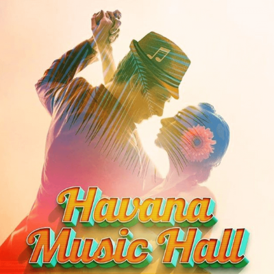 World Premiere of the New Musical Havana Music Hal...