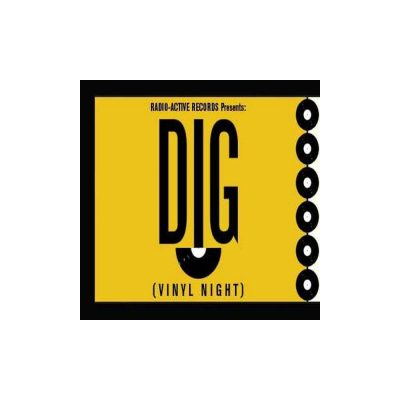 Radio-Active Records Presents DIG Tuesdays