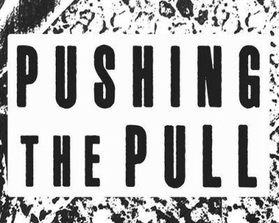 Pushing The Pull: Open Call For Entry