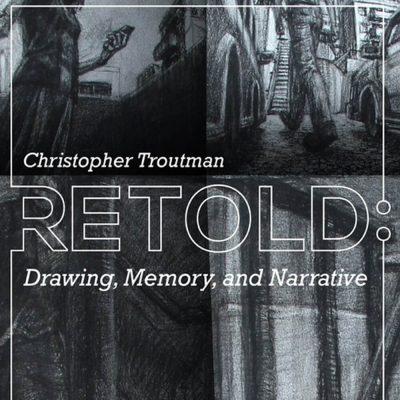 Retold: Drawing, Memory, and Narrative