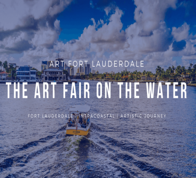 "3rd Annual Art Fort Lauderdale - ""The Art Fair On The Water"""