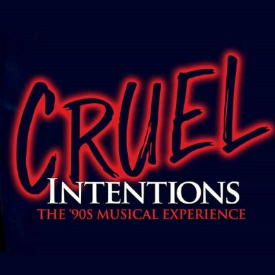 Cruel Intentions:  The '90's Musical Experienc...