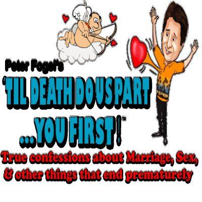 Peter Fogel's 'Til Death Do Us Part - You First!'