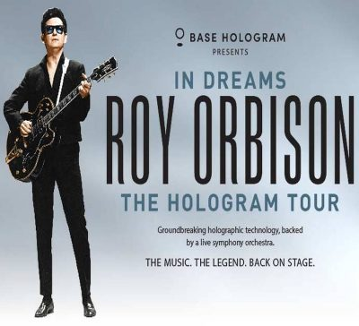 In Dreams: Roy Orbison in Concert - The Hologram Tour