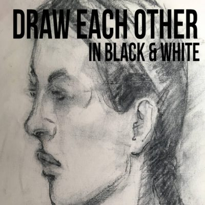Draw Each Other: Black and White