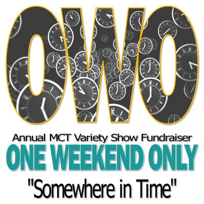 MCT's One Weekend Only - Annual Fundraiser