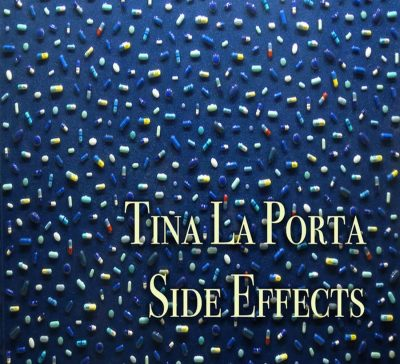 Opening Reception Tina La Porta: Side Effects
