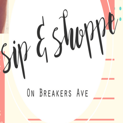 Sip & Shoppe on Breakers Ave!