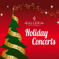 Holiday Concert Series at The Galleria at Fort Lauderdale